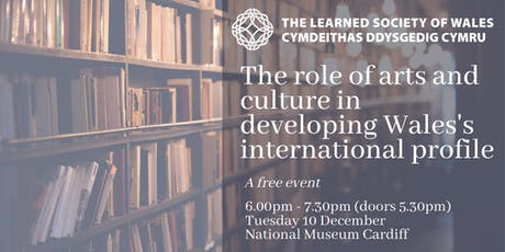 The role of arts and culture in developing Wales's international profile tickets