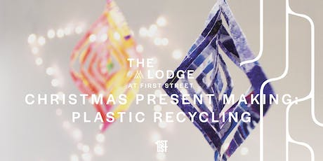 Christmas Present Making: Plastic Recycling with Plastic Shed tickets