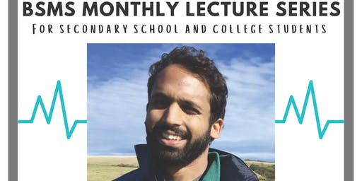BSMS Monthly Lecture Series:  Dr Neil Singh
