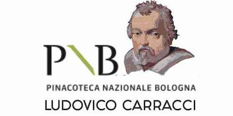 Quattro secoli di Ludovico Carracci - La Pinacoteca  (15€/10€ rid) biglietti