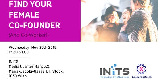 Find Your Female Co-Founder - KulturenReich & INiTS