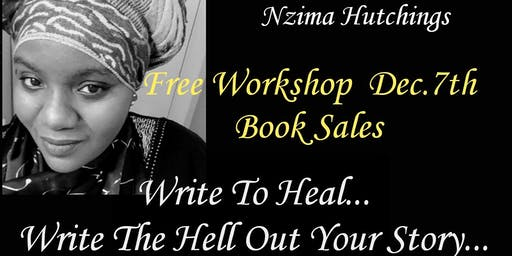 Write To  Heal, Write The Hell Out Your Story...