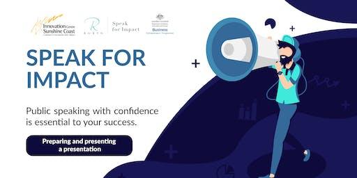 Speak for Impact - Preparing and presenting a presentation