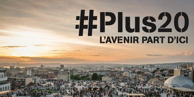 #PLUS20 - L'avenir Part d'Ici