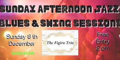 Sunday Afternoon Jazz with The Figiro **** FREE Entry Family Friendly