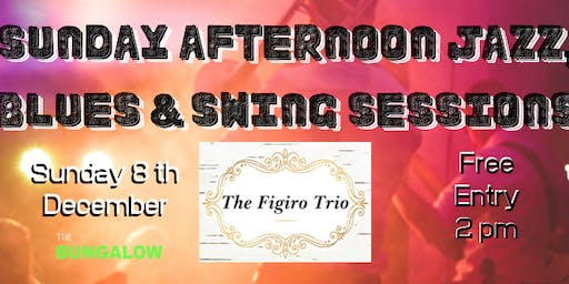 Sunday Afternoon Jazz with The Figiro Trio FREE Entry Family Friendly