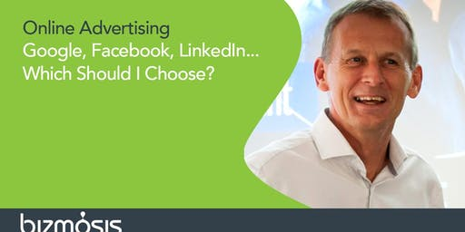 Online Advertising. Google, Facebook, or LinkedIn?