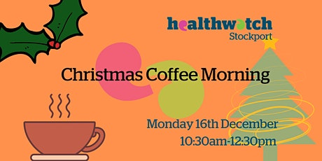 Healthwatch Stockport Christmas Coffee Morning tickets