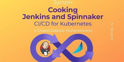 Зустріч: Cooking Jenkins and Spinnaker - CI/CD for Kubernetes