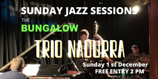 Sunday Jazz Sessions with Trio Nadurra FREE Entry