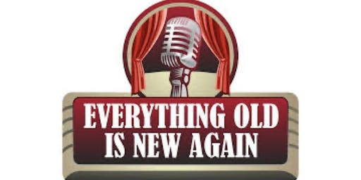 Everything Old is New Again - Evening Show