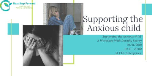 Supporting The Anxious Child