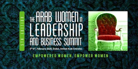 The 5th Edition of The Arab Women In Leadership and Business Summit tickets