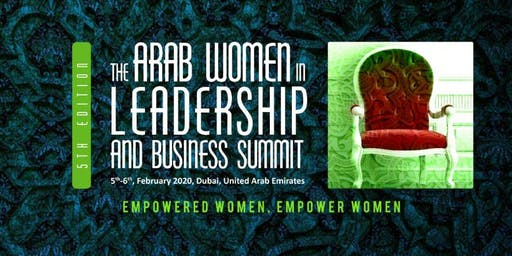 The 5th Edition of The Arab Women In Leadership and Business Summit