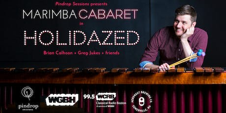 pindrop sessions 19: holidazed with marimba cabaret + guests tickets
