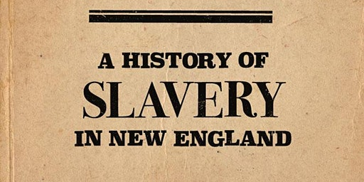 Black Lives, Native Lands, White Worlds:A History of Slavery in New England