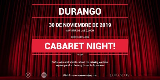 Evento Cabaret Night! en Pause&Play Durango