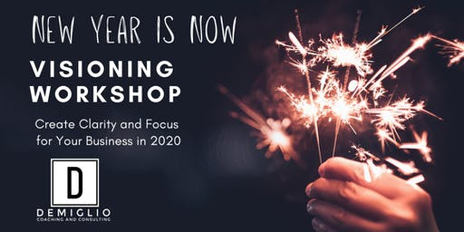 The New Year is NOW: Visioning Workshop for Clarity & Focus in 2020