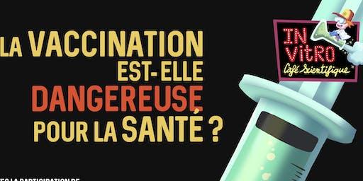 Débat: La  vaccination est-elle dangeureuse pour la santé?