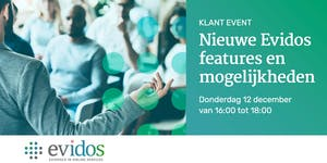 Evidos klantenevenement: Nieuwe Evidos features en...
