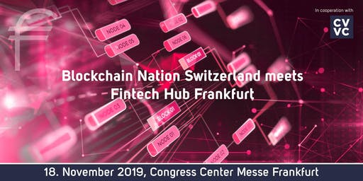 Blockchain Nation Switzerland meets FinTech Hub Frankfurt