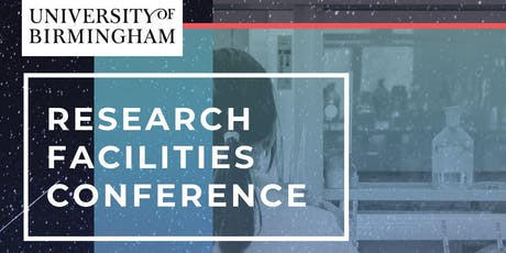 University of Birmingham Research Facilities Conference - 13 Decmeber 2019 tickets