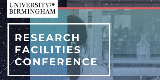 University of Birmingham Research Facilities Conference - 13 Decmeber 2019