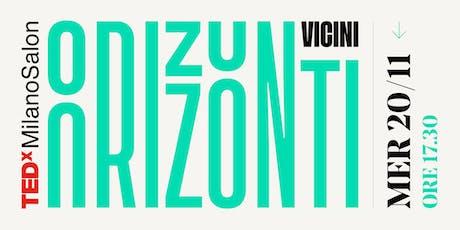 TEDxMilanoSalon - Orizzonti Vicini biglietti