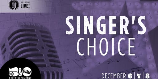 SINGER'S CHOICE - The 5 & Dime LIVE! An Evening of Song