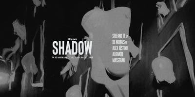Shadow Apresenta: Stefano TT + Be Morais + Alex Ju