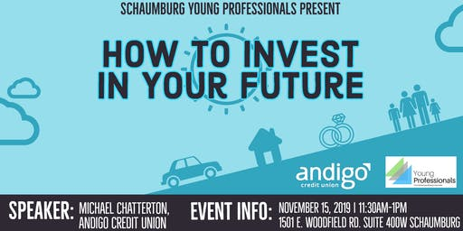 How to Invest in Your Future - Hosted by Schaumburg Young Professionals
