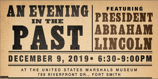 An Evening in the Past: Featuring President Abraham Lincoln