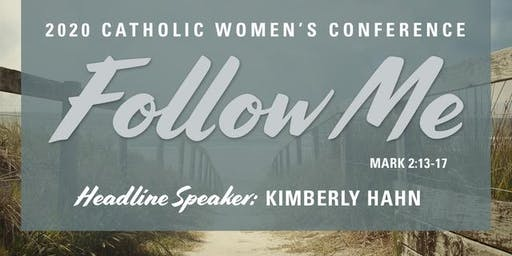 Follow Me - Catholic Women's Conference