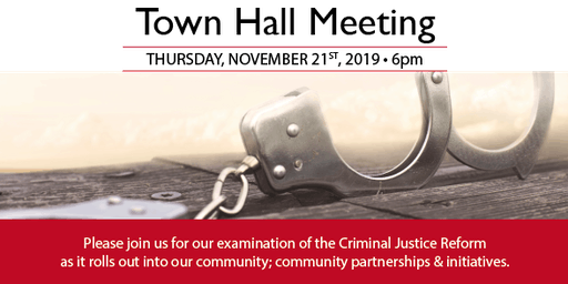 Criminal Justice Reform - Town Hall Meeting