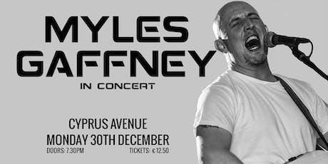 Myles Gaffney tickets