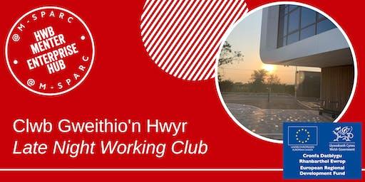 Clwb Gweithio'n Hwyr - Late Night Working Club