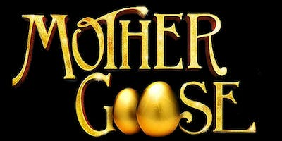 Mother Goose: Family Friendly Orpington Pantomime