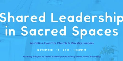 Shared Leadership in Sacred Spaces (One Center for Leadership Venue)