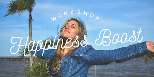 Workshop: HAPPINESS BOOST!