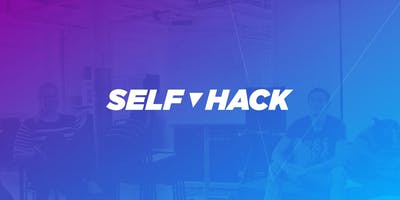 Self - Hack: Join the coolest life design movement on Earth!