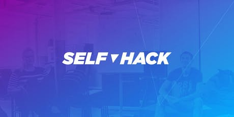 Self - Hack: Join the coolest life design movement on Earth! tickets