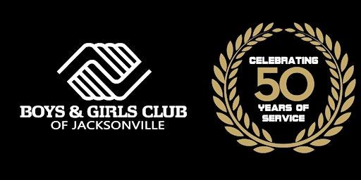 Boys & Girls Club of Jacksonville- 50 Years of Service Celebration