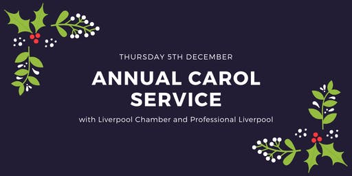 Liverpool Chamber and Professional Liverpool  Annual Carol Service