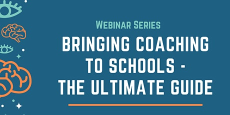 Bringing Coaching To Schools - The Ultimate Guide tickets