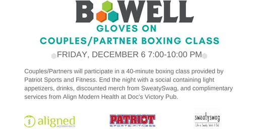 Gloves On: Couples B-Well Boxing Event With Patriot Sports
