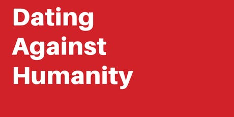 Dating Against Humanity tickets