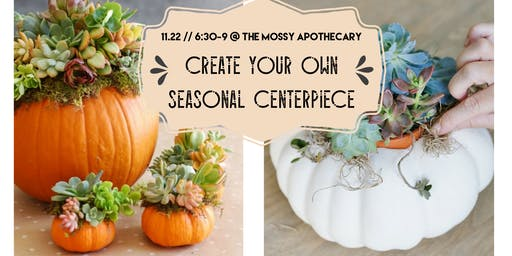 Create Your Own // Seasonal Centerpiece
