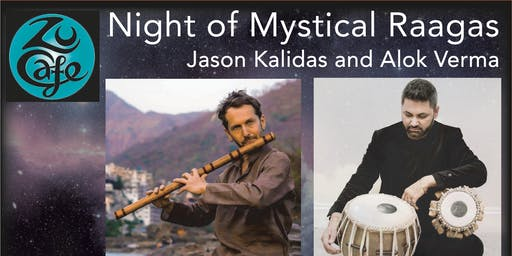 Night of Mystical Raagas . Jason Kalidas and Alok Verma