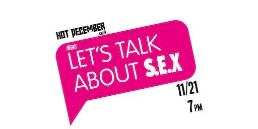 Lets Talk About S.E.X (A conscious conversation)