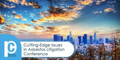 Cutting-Edge Issues in Asbestos Litigation Conference 2020